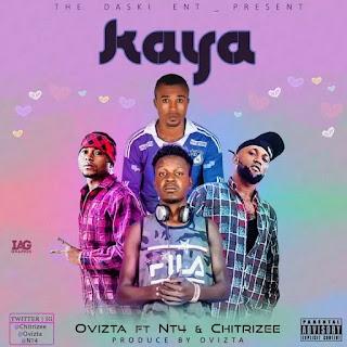 MUSIC: Ovizta ft. NT4 X Chitrizee – Kaya