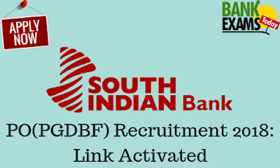 South Indian Bank PGDBF PO Recruitment 2018: Link Activated