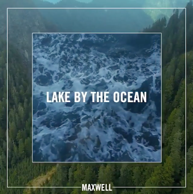 Download Lagu Maxwell - Lake By the Ocean Mp3
