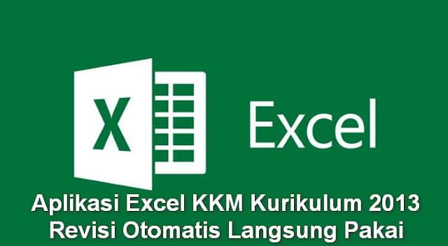 Aplikasi Excel KKM Kurikulum 2013 Revisi Otomatis Langsung Pakai
