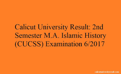 Calicut University Result: 2nd Semester M.A. Islamic History (CUCSS) Examination 6/2017