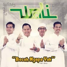 Lirik Lagu Bocah Ngapa Yak- Wali Band