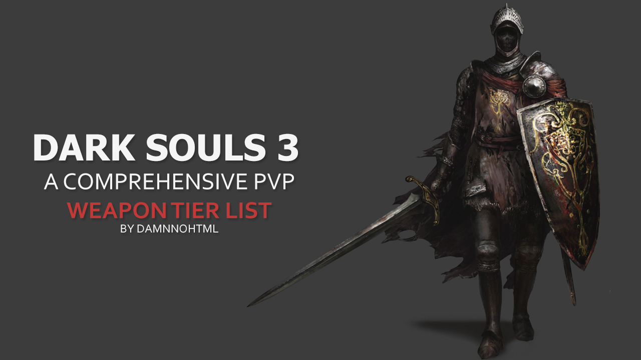MIX: Dark Souls 3 - A Comprehensive PVP Weapon Tier List by