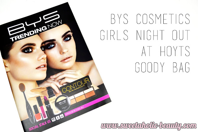 BYS Cosmetics Girls Night Out at Hoyts Goody Bag - Sweetaholic Beauty
