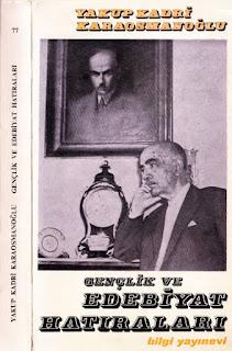 Yakup Kadri Karaosmanoğlu - Gençlik ve Edebiyat Anıları