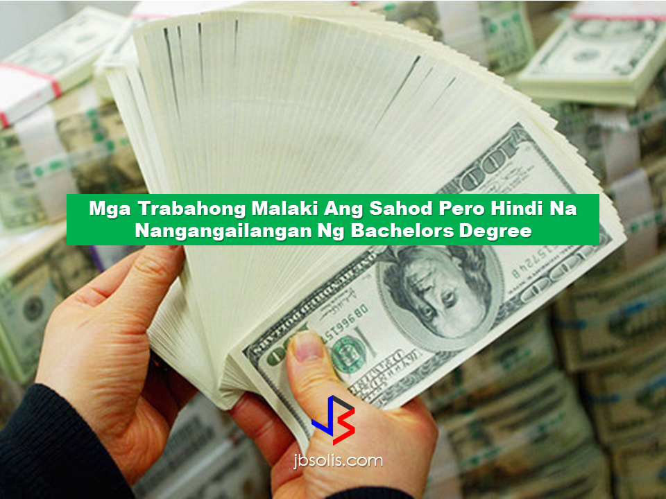 Finding a high paying job does not always depend on educational attainment. Some of the jobs with handsome pay doesn't even require that you have a bachelor's degree. It's just a matter of applying for the right job at the right time. Here are the list of jobs that only have a minimum requirement of high school diploma and some of them doesn't even ask for job experience.   Air-traffic controllers Their job is to monitor and direct the movement of aircraft. Median annual wages of air-traffic controllers are the highest for any occupation in which workers typically do not need a bachelor's degree.  Nuclear power reactor operators They operate or control nuclear reactors, move control rods, start and stop equipment, monitor and adjust controls, record data in logs, and implement emergency procedures when needed.  Transportation, storage and distribution managers They are in-charge of coordinating transportation, storage or distribution activities in accordance with organizational policies and applicable government laws or regulations.  First-line supervisors of police and detectives They directly supervise and coordinate activities of members of a police force.   Power distributors and dispatchersThey are tasked with coordinating, regulating, or distributing electricity or steam.  Radiation therapists They check equipment, observe patients' reactions to treatment, and document sessions.  Nuclear technicians Their job is to assist physicists, engineers, and other professionals in nuclear research and nuclear production.  Elevator installers and repairers They assemble, install, repair, or maintain electric or hydraulic freight or passenger elevators, escalators, or dumbwaiters.  Detectives and criminal investigators Their work involves conducting investigations related to suspected violations of federal, state, or local laws to prevent or solve crimes. Commercial pilots. They pilot and navigate the flight of fixed-wing aircraft on nonscheduled air-carrier routes or helicopters. Requires commercial-pilot certificate.  Read More:          ©2017 THOUGHTSKOTO www.jbsolis.com SEARCH JBSOLIS, TYPE KEYWORDS and TITLE OF ARTICLE at the box below