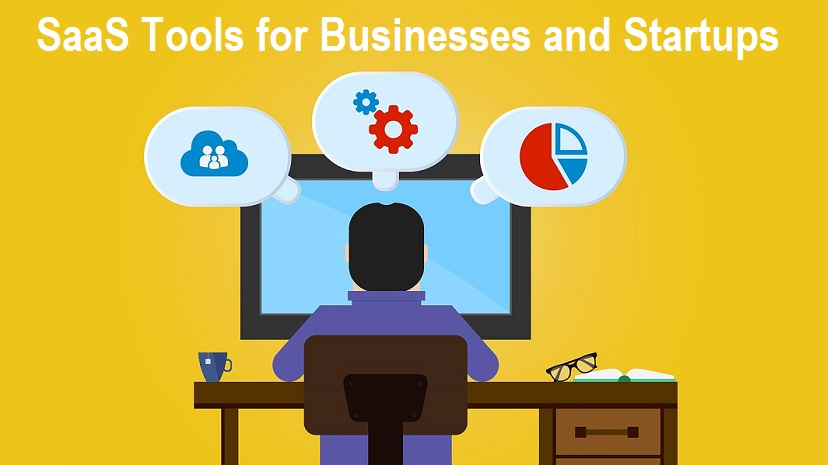 Top Must-Have SaaS Tools for Businesses and Startups
