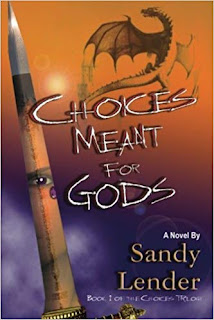 Choices Meant for Gods (The Choices Trilogy) (Volume 1) by Sandy Lender