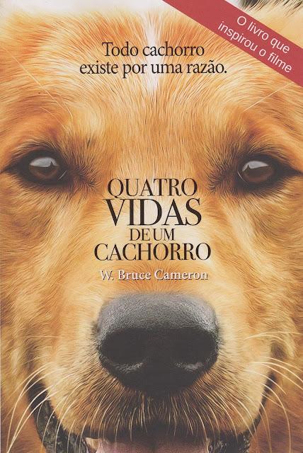 Quatro vidas de um cachorro W. Bruce Cameron