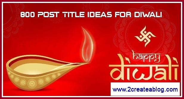 Post Title Ideas for Diwali - 800 Keywords