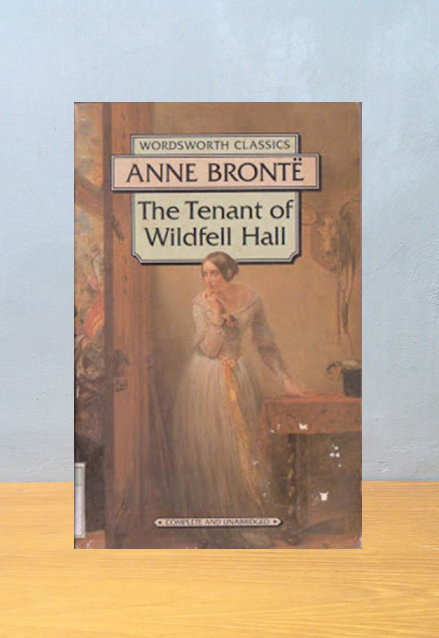 THE TENANT OF WILDFELL HALL, Anne Bronte