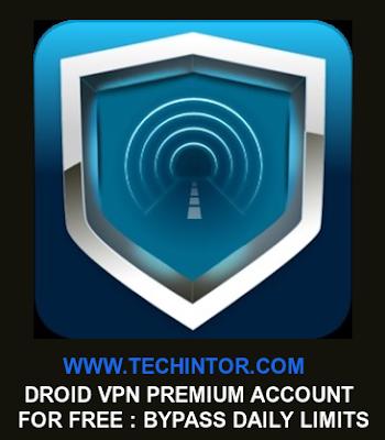 Get Droid VPN Premium Account For Free -Unlimited DroidVPN Trick