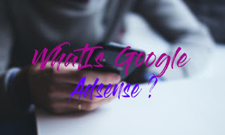 What is Google Adsense And How Does It Work 2019- Make Money With Google Adsense