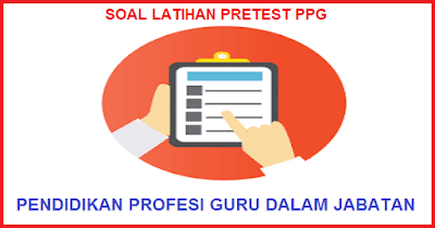 Soal Latihan Pretest PPG Guru SD