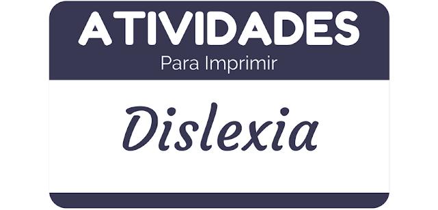 Hoje trago para vocês dezesseis atividades prontas para imprimir indicadas para alunos com dislexia.