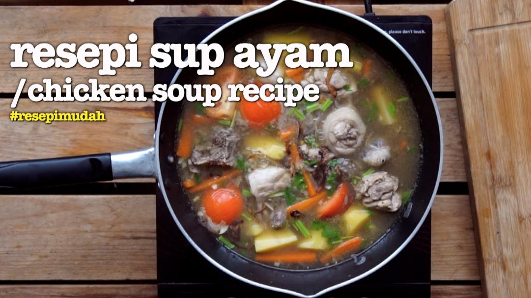 Resepi Sup Ayam Mudah Dan Confirm Sedap Gambar Video