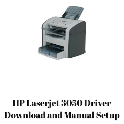 HP Laserjet 3050 Driver Download and Manual Setup
