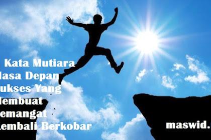 5 Kata Mutiara Masa Depan Sukses Yang Membuat Semangat Kembali Berkobar
