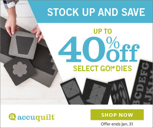 Accuquilt Go! Dies are up to 40% off for the month of January!