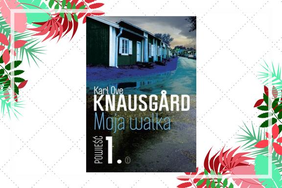 """67. """"Moja walka. Księga 1"""" — Karl Ove Knausgård   Szczerze o sobie samym"""