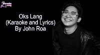Oks Lang By John Roa (karaoke, mp3, minus one, and lyrics) free download.