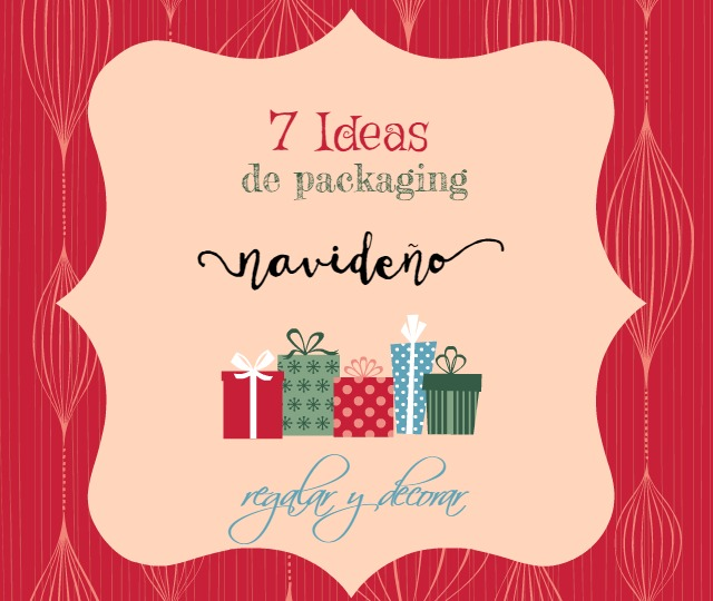 7 ideas de packaging navideño | http://bizcochosysancochos.blogspot.com/