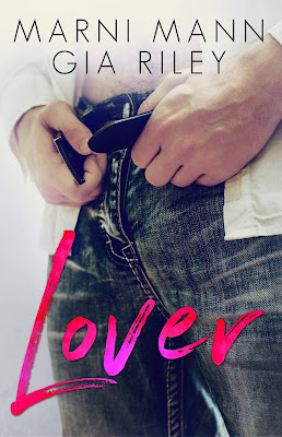 [Cover Reveal] LOVER by Gia Riley & Marni Mann @AuthorGiaRiley @MarniMann #Giveaway