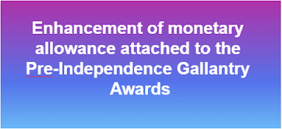 enhancement-of-monetary-allowance-Pre-independence-gallantry-awards-paramnews