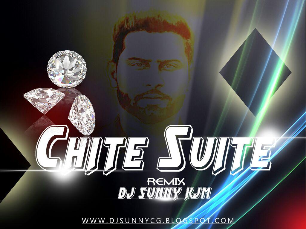 DJ SUNNY KJM: CHITE SUITE PUNJABI SONG(CG STYLE RMX) DJ