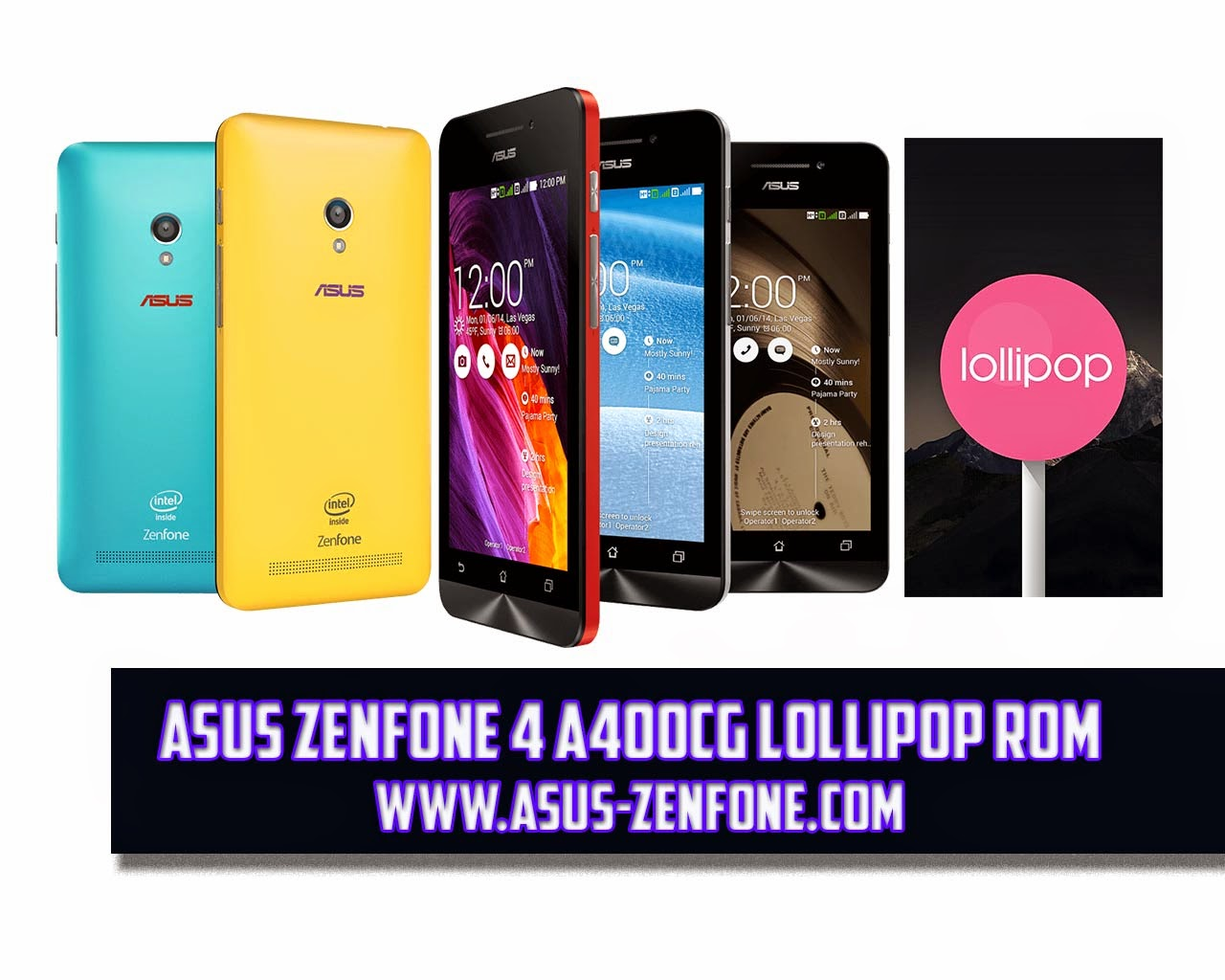 ROM] ASUS Zenfone 4 A400CG Android 5 0 Lollipop Download