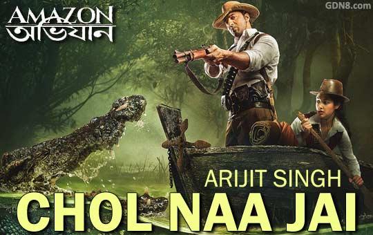 Chol Naa Jai - Amazon Obhijaan