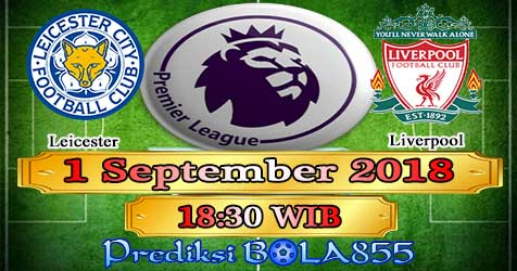 Prediksi Bola855 Leicester vs Liverpool 1 September 2018