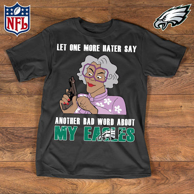 Philadelphia Eagles - Let One More Mater Say Another Bad Word About Shirt