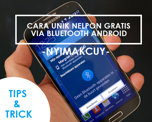 Cara Unik Nelpon Gratis Via Bluetooth di Android