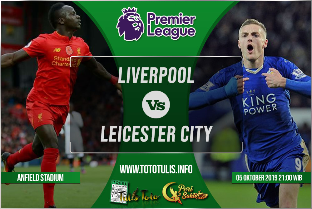 Prediksi Liverpool vs Leicester City 05 Oktober 2019
