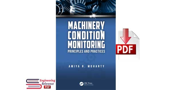 Machinery Condition Monitoring Principles and Practices By Amiyar. Mohanty