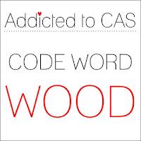 http://addictedtocas.blogspot.com/2017/02/challenge-105-wood.html