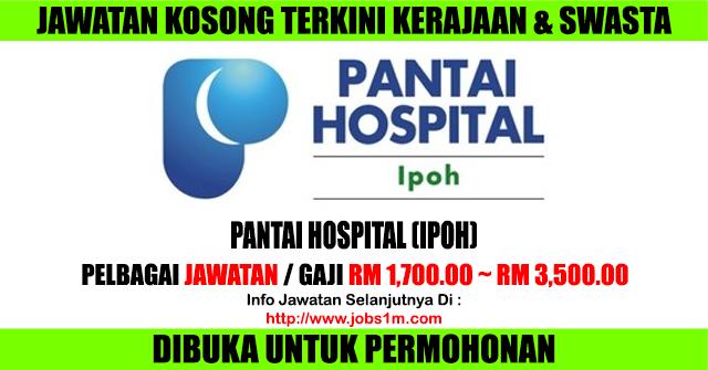 Jawatan Kosong Pantai Hospital (IPOH) - 05-21 Januari 2017