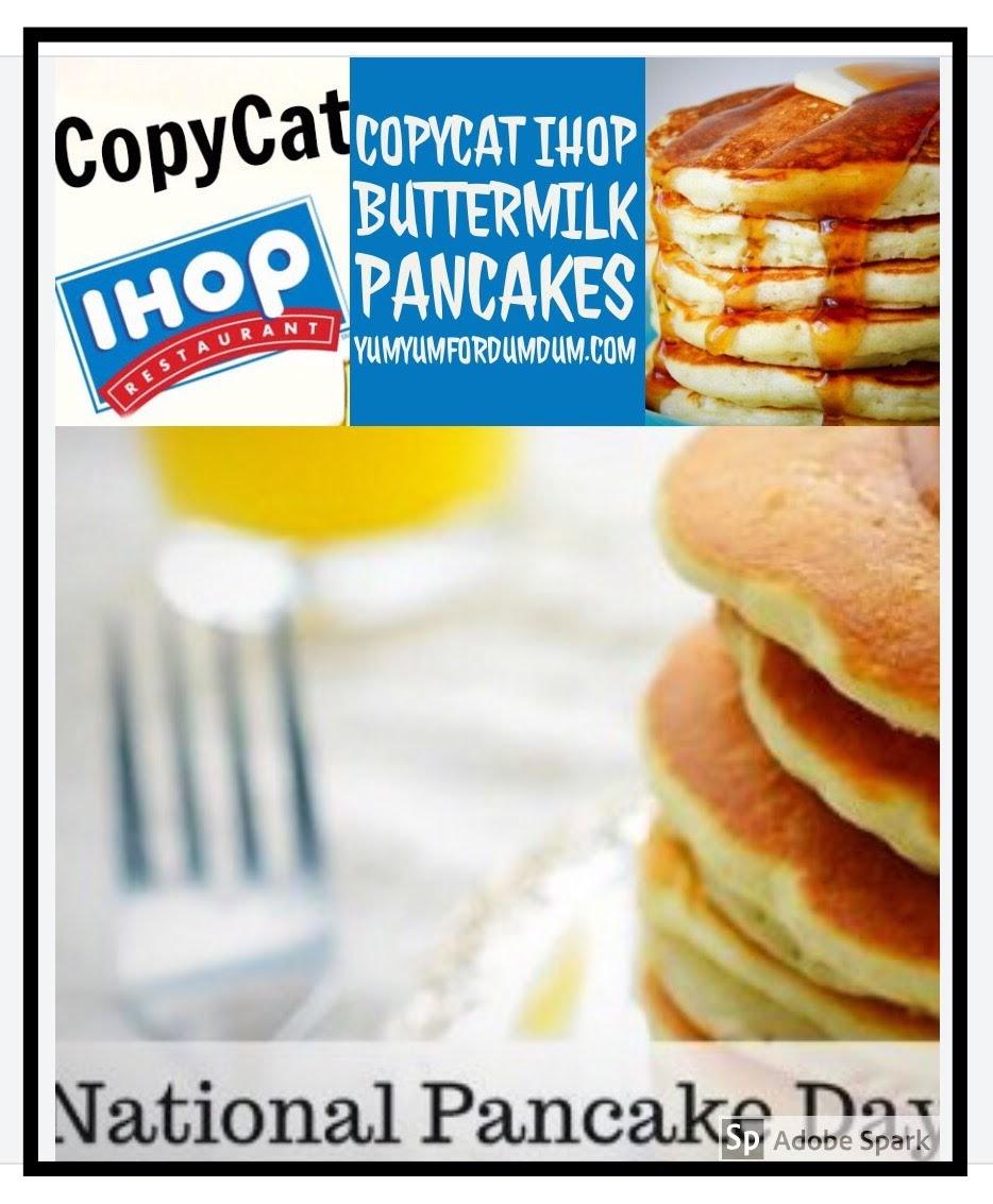Yum Yum for Dum Dum: Copycat IHOP Buttermilk Pancakes