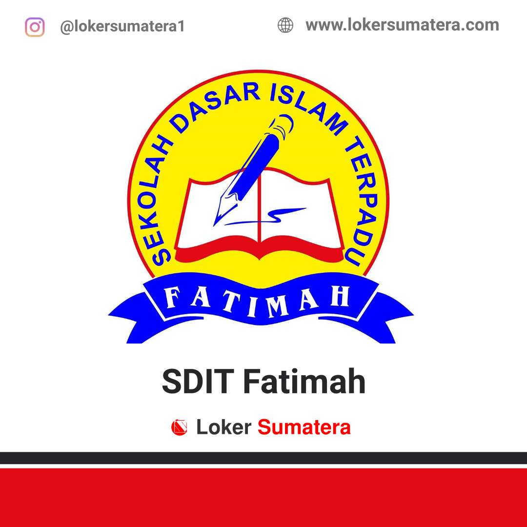 Lowongan Kerja Pekanbaru: SDIT Fatimah Juni 2020