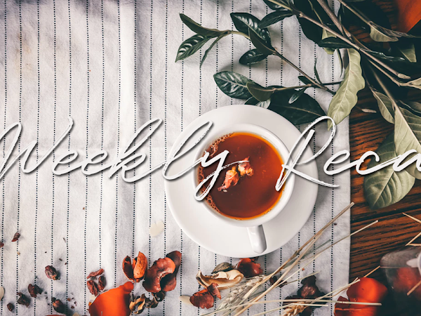 The Weekly Recap (57): Hey There!