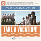 The Young Veins: Take a Vacation!