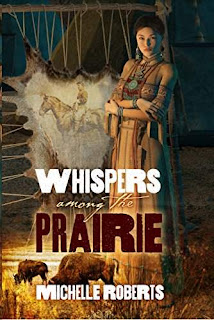 Whispers Among The Prairie - a adventurous historical fiction book promotion Michelle Roberts