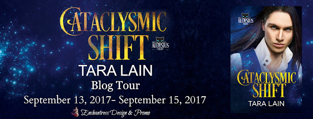 Blog Tour: Guestpost, Excerpt & Giveaway -- Tara Lain - Cataclysmic Shift