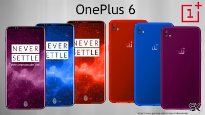 OnePlus 6- Full Information With Price, Launch Date & Specification