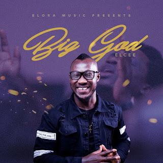NEW MUSIC: BIG GOD- ELCEE