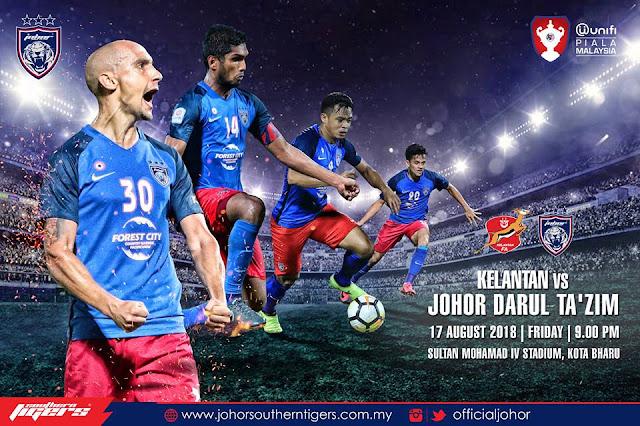 Live Streaming Kelantan vs JDT Piala Malaysia 17.8.2018