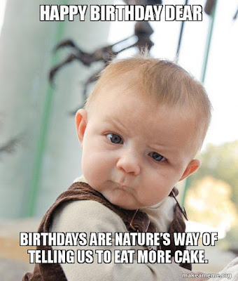 I Dont Always Wish Some Happy Birthday But When Do Use A Meme