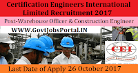 Certification Engineers International Recruitment 2017– 150 Warehouse Officer, Construction Engineer