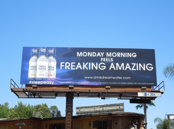 Dream Water Monday morning freaking amazing billboard